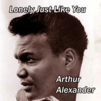 Arthur Alexander If It's Really Got to Be This Way