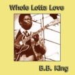 B.B. King Whole Lotta Love