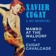 Xavier Cugat & His Orchestra Mambo at the Waldorf + Cugat Cavalcade