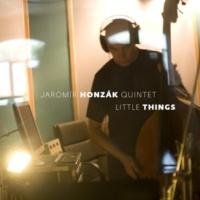 Jaromír Honzák Quintet Little Things