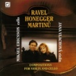 Jana Vlachova&Mikael Ericsson Ravel, Honegger, & Martinu: Compositions for Violin and Cello