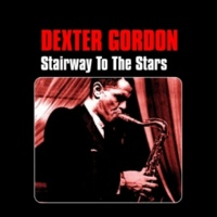 Dexter Gordon You Stepped out of a Dream