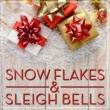 Various Artists Snow Flakes & Sleigh Bells
