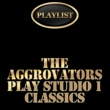 The Aggrovators The Aggrovators Plays Studio 1 Classics Playlist