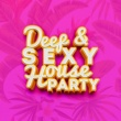 Deep & Soulful House Music Deep & Sexy House Party