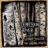 Leeroy Stagger & The Sinking Hearts Depression River