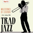 Mr. Acker Bilk's Paramount Jazzband Milestones of Legends - Trad Jazz, Vol. 5