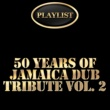 Various Artists 50 Years of Jamaica Dub Tribute, Vol. 2 Playlist