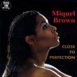 Miquel Brown Close to Perfection
