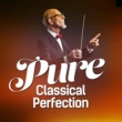 Various Artists Pure Classical Perfection