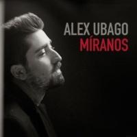 Alex Ubago Míranos