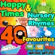 Various Artists Happy Times & Nursery Rhymes: 40 Favourites