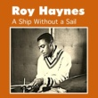 Roy Haynes A Ship Without a Sail