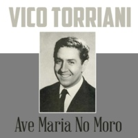 Vico Torriani Ave Maria No moro