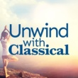 Relaxing Piano Music&Relaxing Piano Music Consort Unwind with Classical