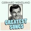 Gerhard Wendland Gerhard Wendland's Greatest Songs