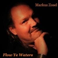 Markus Zosel Flow Ye Waters
