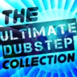 Dub Step&Sound of Dubstep The Ultimate Dubstep Collection