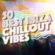 Various Artists 50 Best Ibiza Chillout Vibes