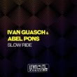 Ivan Guasch&Abel Pons Slow Ride