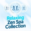 Spa Zen,Spa Music Collection&Spa Music Relaxation Meditation Relaxing Zen Spa Collection