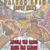 James Van Carlos&Angela Van Carlos Balkan Rush (2017 Mix)