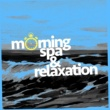 Spa & Relaxation Morning Spa & Relaxation