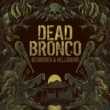 Dead Bronco Bedridden & Hellbound