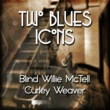Blind Willie McTell&Curley Weaver Two Blues Icons