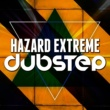 Various Artists Hazard: Extreme Dubstep