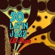 Various Artists 50 Latin Jazz All Stars