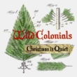 Wild Colonials Christmas Is Quiet - Single