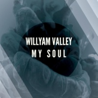 Willyam Valley Deliver My Soul