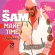 Mr. Sam Make Time (For Her)