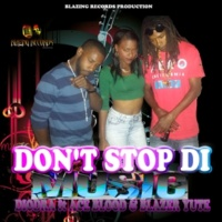 Diondea Don't Stop The Music (feat. Ace Blood & Blazer Yute)