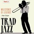 Ken Colyer's Jazzmen Milestones of Legends - Trad Jazz, Vol. 2