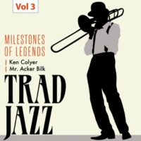 Ken Colyer's Jazzmen&Skiffle Group Milestones of Legends - Trad Jazz, Vol. 3