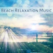 Best of Hits Beach Relaxation Music ‐ Stress Relief with Chill Out Music, Sounds to Rest, Beach Lounge, Holiday Sounds