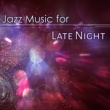 Music for Quiet Moments Jazz Music for Late Night ‐ Shades of Jazz, Calming Piano Note, Relaxing Sounds, Music to Rest