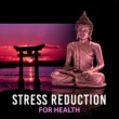 Japanese Relaxation and Meditation Stress Reduction for Health ‐ Calm Meditation, Chakra Healing, Deep Focus, Restful Music, Harmony & Calmness, Relaxation Sounds