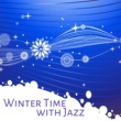 Relaxing Instrumental Jazz Ensemble Winter Time with Jazz ‐ Mellow Sounds of Jazz, Instrumental Music, Soft Relax
