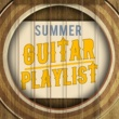 Guitar Solos&Guitar Masters Summer Guitar Playlist
