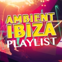 Ambiente,Chill Out Del Mar&Ibiza Del Mar Ambient Ibiza Playlist