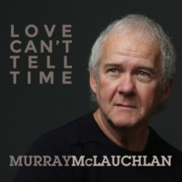 Murray McLauchlan I'm Not Gonna Waste a Minute of My Life