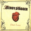 Leeroy Stagger Dear Love