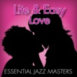 Essential Jazz Masters Lite & Easy Love