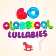 Various Artists 60 Classical Lullabies