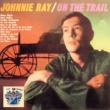 Johnnie Ray On the Trail