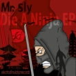 Mr. Sly Die A Ninja