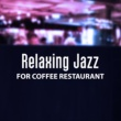 Smooth Jazz Music Set Relaxing Jazz for Coffee Restaurant ‐ Easy Listening Jazz, Smooth Sounds, Restaurant Music, Background Sounds, Chilled Melodies